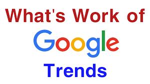 गूगल ट्रेंड कैसे काम करता है