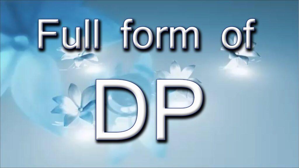 WhatsApp DP की Full Form क्या होती है